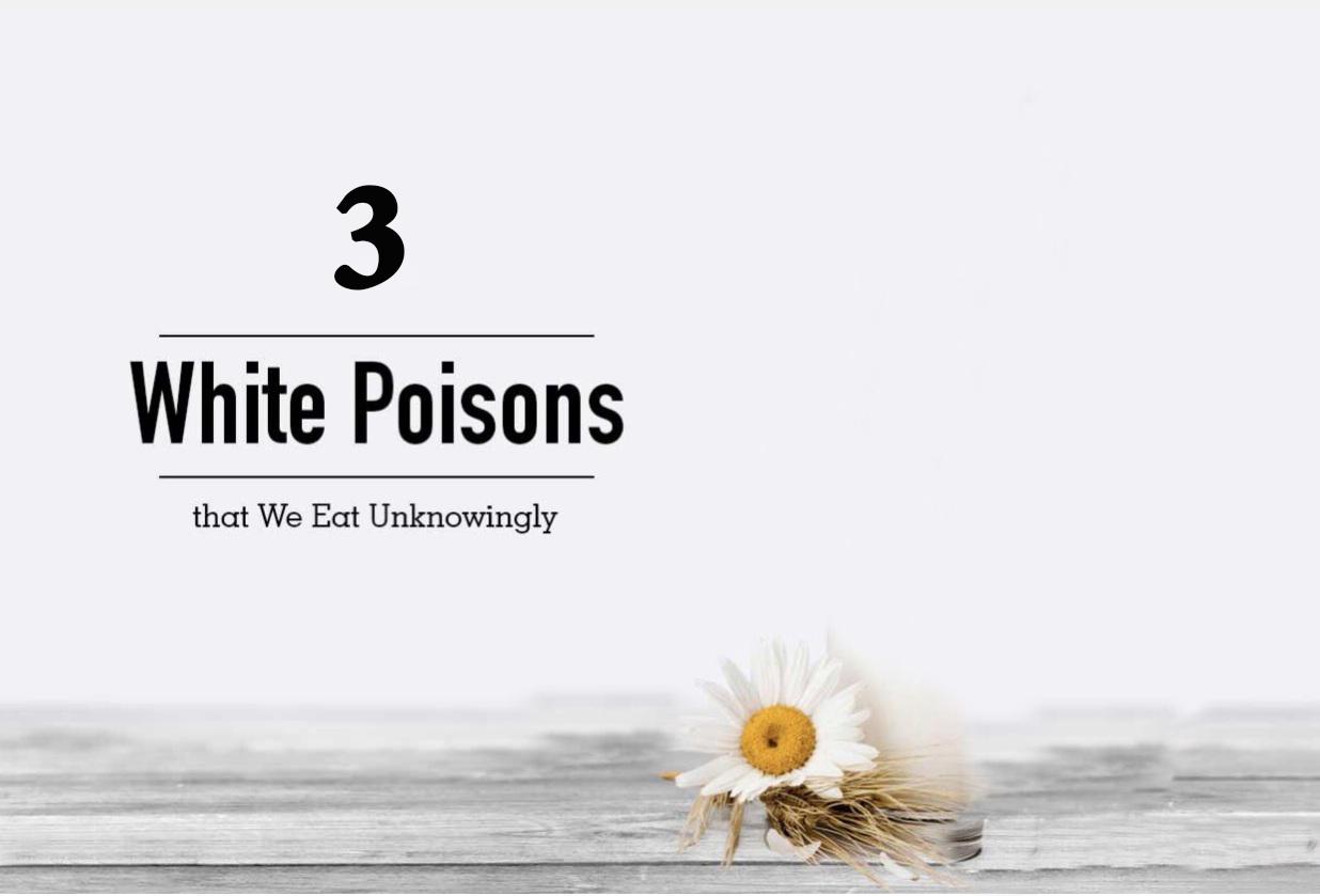 أحذر السموم الثلاث البيضاء التى نستخدمها فى حياتنا اليومية - المشاهدات : 218