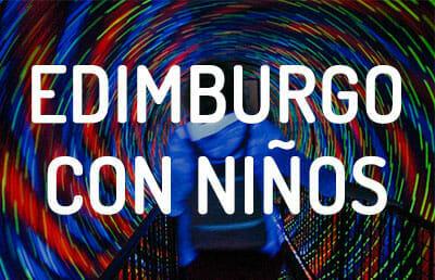 Qué hacer en Edimburgo con niños