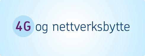 4G og nettverksbytte