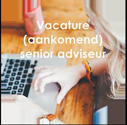 Vacature (aankomend) senior adviseur