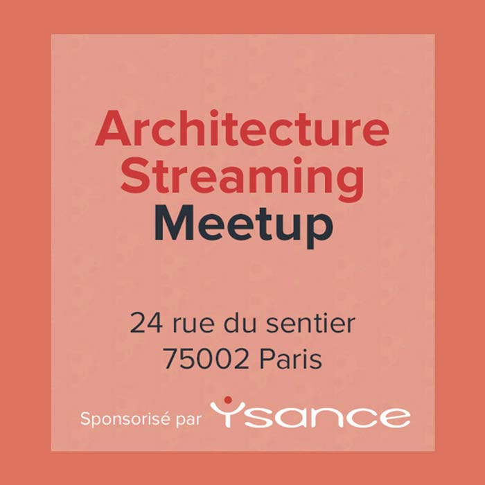 Ysance Meetup - Architecture Streaming