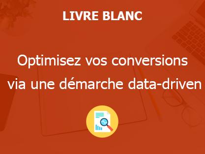 Optimisez vos conversions via une démarche data-driven
