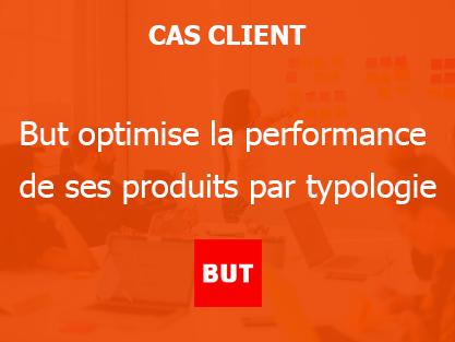 But optimise la performance de ses produits par typologie