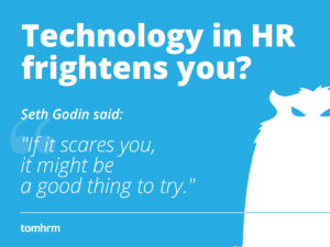 Technology_in_HR_Godin_quote_tomHRM