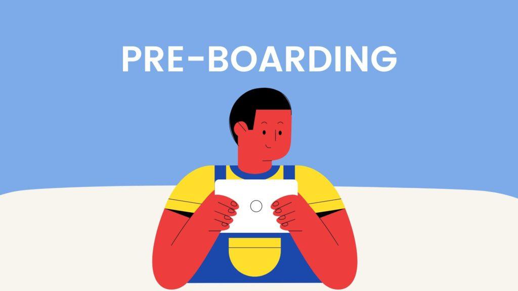 Pre boarding