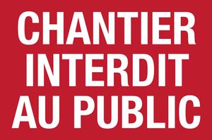 Chantier interdit au public - rouge