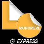 Adhésif monomère express