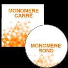 Monomère Carré / Rond