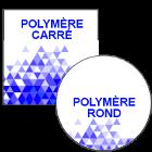 Polymère Carré / Rond