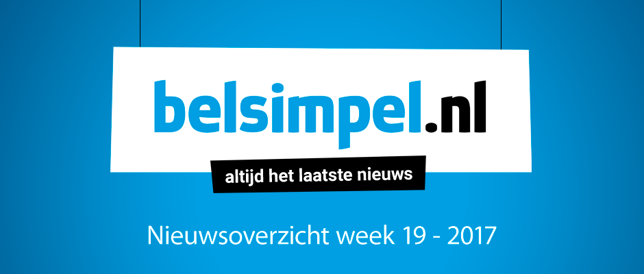 Het telecomoverzicht van week 19 2017
