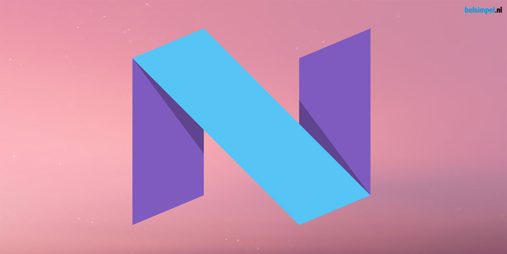 Alles wat je moet weten over Android Nougat
