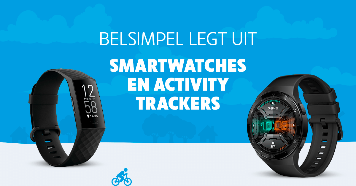 Belsimpel legt uit: smartwatches en activity trackers