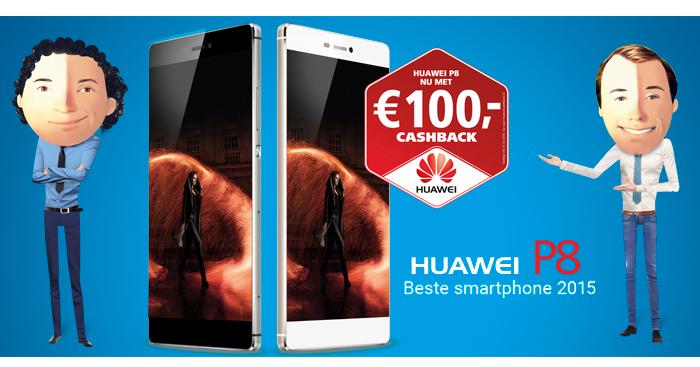 Profiteer van waanzinnige cashback actie Huawei P8 en Huawei P8 Lite!