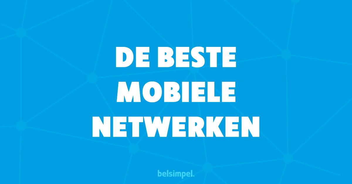 De beste mobiele netwerken vind je in Nederland!