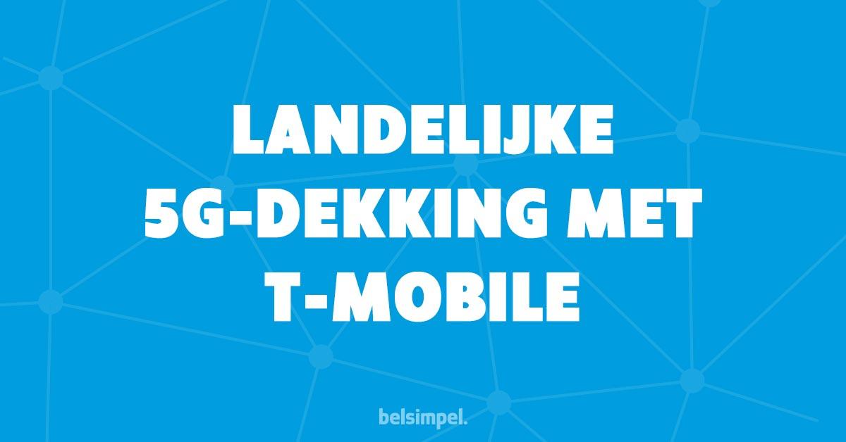 T-Mobile biedt nu landelijke 5G-dekking