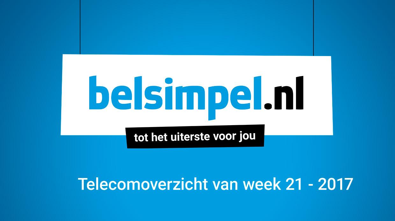 Het telecomoverzicht van week 21 2017