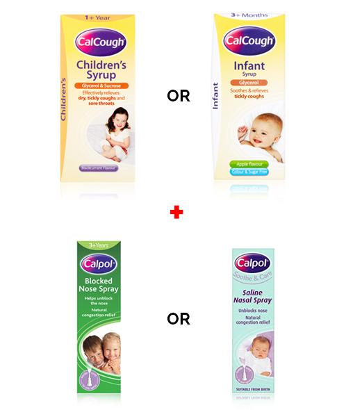CalCough® Children's or CalCough® Infant + CALPOL® Blocked Nose Spray or CALPOL® Saline Nasal Spray