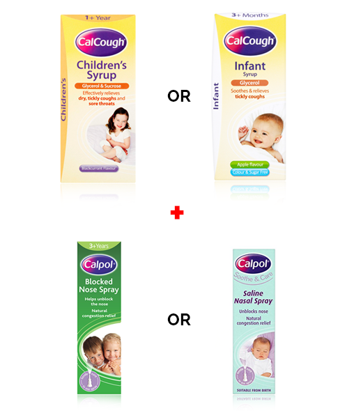 CalCough® Children's or CalCough® Infant + CALPOL® Blocked Nose Spray or CALPOL® Saline Nasal Spray
