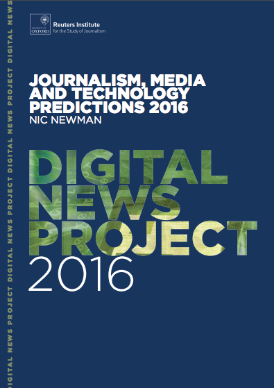 Media and Journalism Predictions 2016 - Reuters Institute