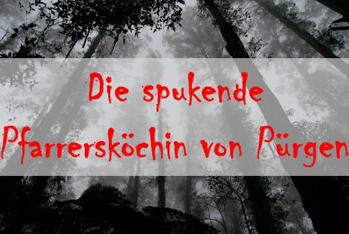 Die spukende Pfarrersköchin von Pürgen