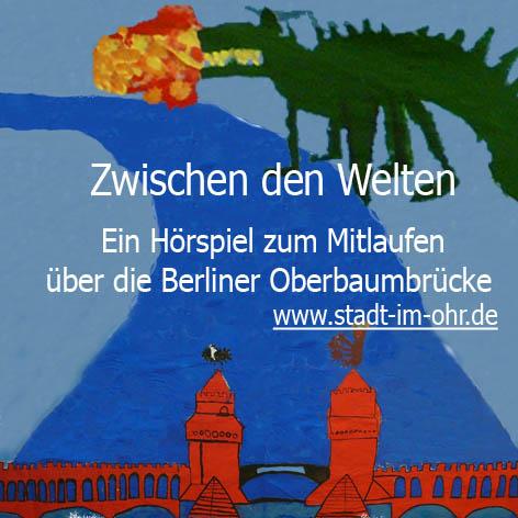 Oberbaumbrücke Berlin - Familienaudioguide