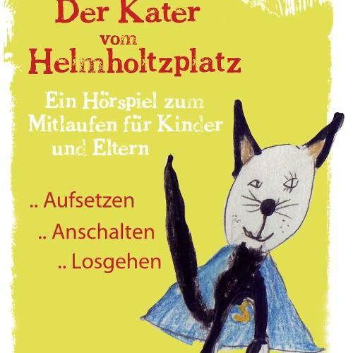 Der Kater vom Helmholtzplatz. Ein Hörspiel zum Mitlaufen für Kinder und Eltern