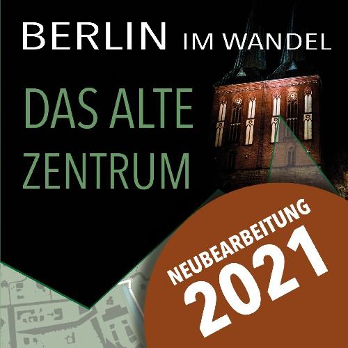 Das alte Zentrum (Berlin im Wandel)
