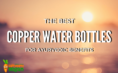 The Best Copper Water Bottle For Ayurvedic Benefits