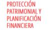 Protección Patrimonial y Planificación Financiera