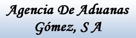 Agencia De Aduanas Gomez, S A