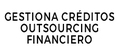 Gestiona créditos outsourcing financiero
