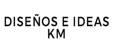 DISEÑOS E IDEAS KM