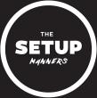 The Setup Manners