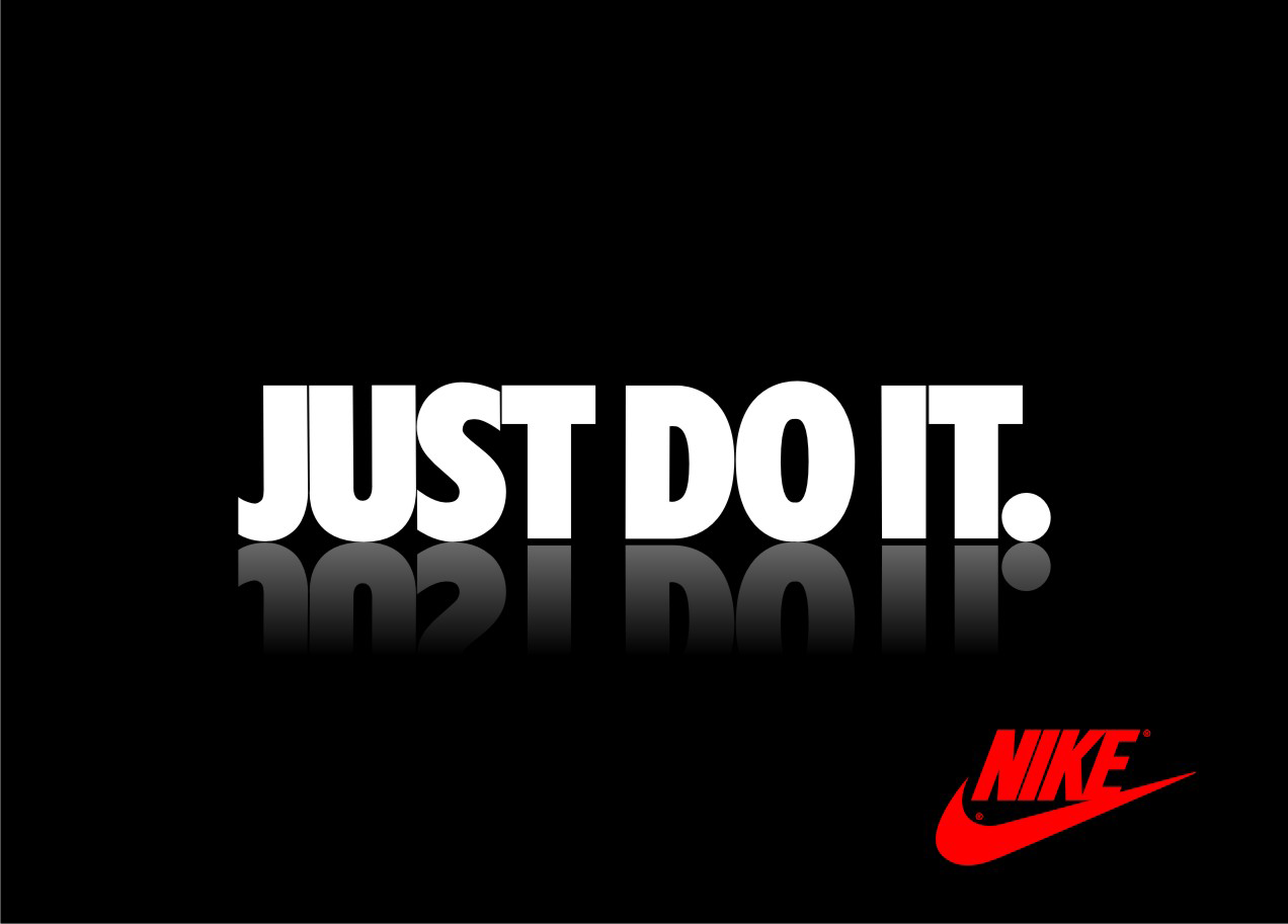 Nike: Just Do It.