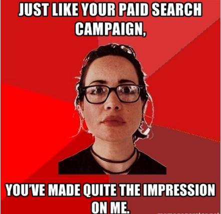 Вы произвели на меня такое же неизгладимое впечатление, как РРС-кампания на пользователя.