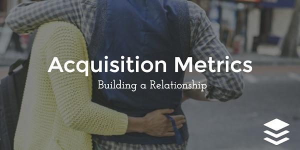 Метрики приобретения клиентов: выстраиваем отношения
