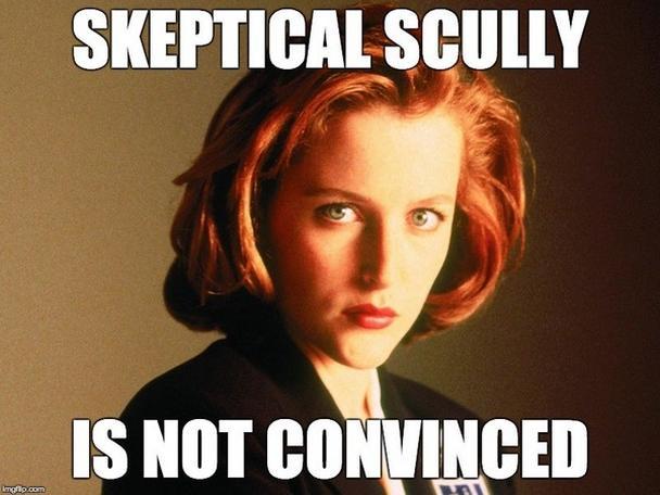Скептически настроенную Скалли этим утверждением убедить не удалось