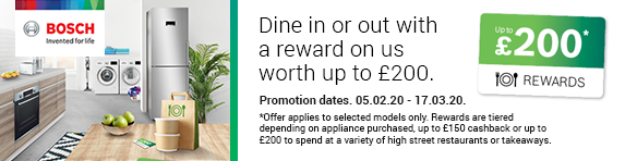 Bosch Choice up to £200 Rewards or up to £150 Cashback - 05.02.2020 - 17.03.2020