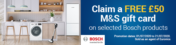 Bosch Euronics Free ?50 M&S Gift Card Promotion - 01.07.2020 - 21.07.2020