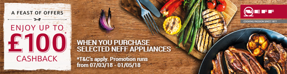 NEFF - Up to ?100 Cashback Promotion 07.03.2018 - 01.05.2018