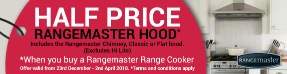 Rangemaster Half Price Hood Promotion 23.12.2017-31.03.2018