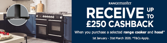 Rangemaster up to £250 Cashback when you purchase a selected Range Cooker and Hood 01.01.2020 - 31.03.2020