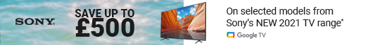 Sony Save up to £500 on selected 4K TV's 14.07.2021 - 03.08.2021