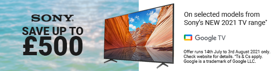 Sony Save up to ?500 on selected 4K TV's 14.07.2021 - 03.08.2021