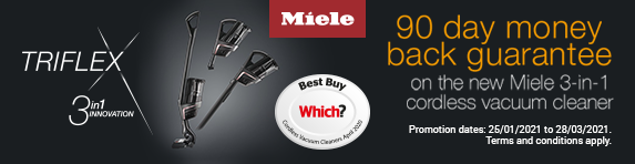 Miele Triflex 90 Day Money Back Guarantee 01.07.2020 - 31.08.2020