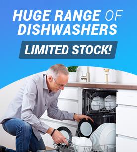 Huge range of Dishwashers Limited Stock