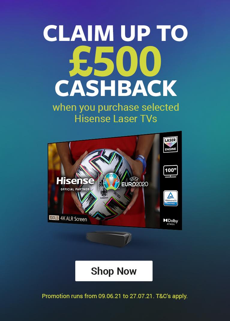 Hisense Claim up to 500 cashback on Hisense Laser TVs