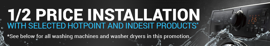 Half price installation with selected Hotpoint and Indesit Products