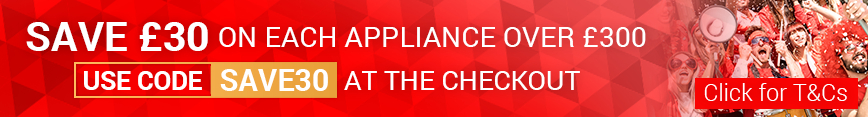 Save £30 on appliances over £300 with code SAVE30