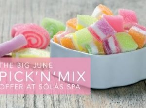 The Big June Pick 'N' Mix, Solas Spa & Wellness Centre Co. Sligo